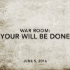 War Room: Your Will be Done